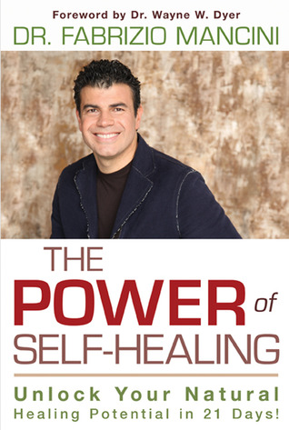 The Power of Self-Healing: Unlock Your Natural Healing Potential in 21 Days! Fabrizio Mancini