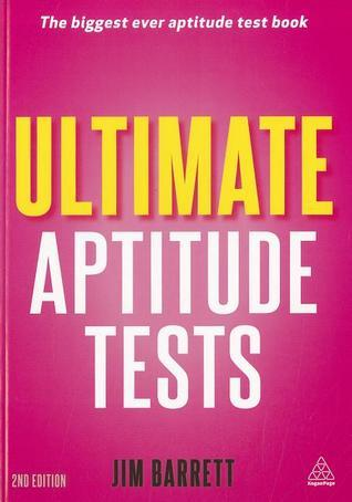 Ultimate Aptitude Tests: Assess Your Potential with Aptitude, Motivational and Personality Tests Jim Barrett