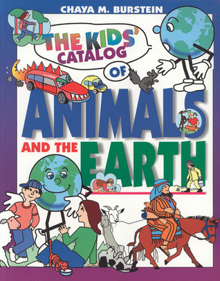 The Kids Catalog of Animals and the Earth  by  Chaya M. Burstein