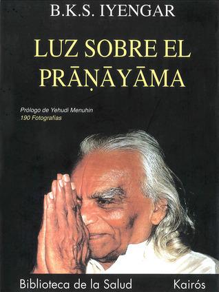 Luz sobre el pranayama B.K.S. Iyengar