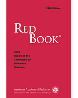 Red Book: 2009 Report of the Committe on Pediatric Infectious Diseases Larry K. Pickering