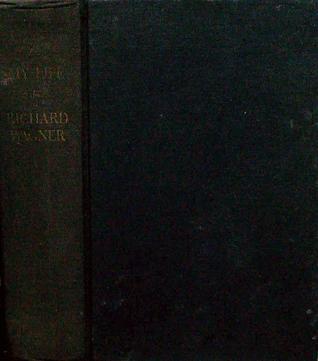 My Life, 2 Vols Richard Wagner