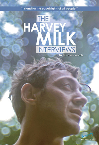 The Harvey Milk Interviews: In His Own Words Harvey Milk