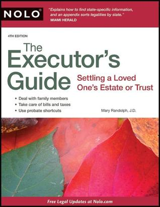 Executors Guide, The: Settling a Loved Ones Estate or Trust Mary Randolph