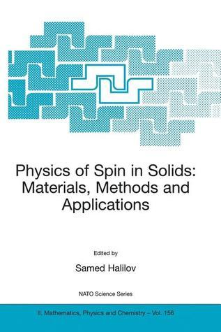 Physics of Spin in Solids: Materials, Methods and Applications Samed Halilov