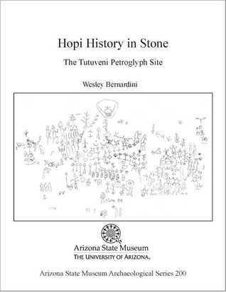 Hopi History in Stone: The Tutuveni Petroglyph Site  by  Wesley Bernardini