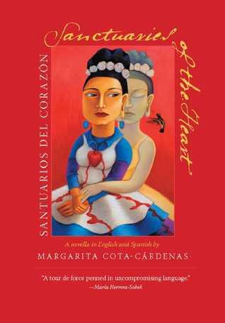 Sanctuaries of the Heart / Santuarios del Corazón: A novella in English and Spanish  by  Margarita Cota-Cárdenas