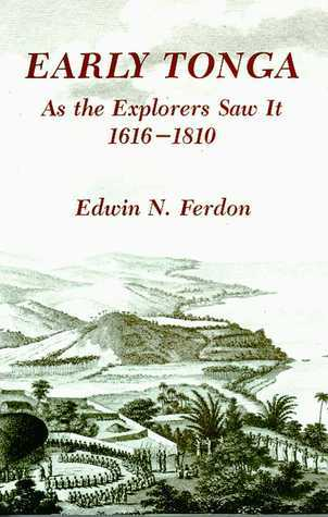 Early Tonga As the Explorers Saw It, 1616-1810  by  Edwin N. Ferdon