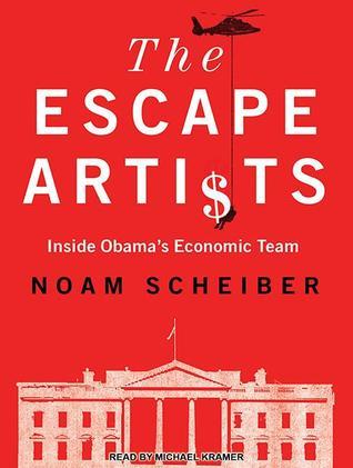 The Escape Artists  by  Noam Scheiber