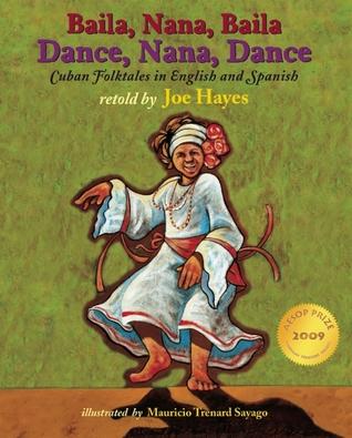 Dance, Nana, Dance / Baila, Nana, Baila: Cuban Folktales in English and Spanish  by  Joe Hayes