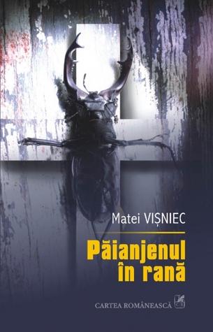Păianjenul în rană  by  Matei Vişniec