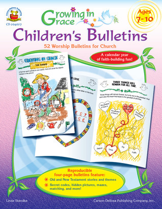 Growing in Grace Children's Bulletins, Grades 2 - 5: 52 Worship Bulletins for Church  by  Linda Standke