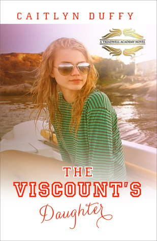 The Viscounts Daughter (Treadwell Academy, #3) Caitlyn Duffy