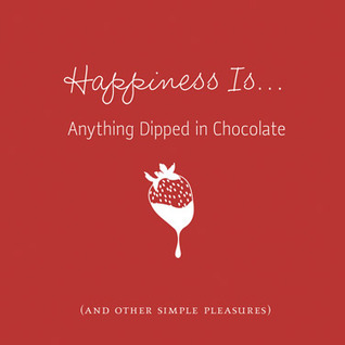 Happiness Is...Anything Dipped in Chocolate:  by  Various