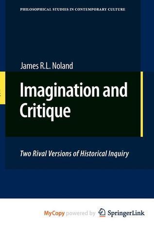 Imagination and Critique  by  James R. L. Noland