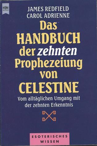 Das Handbuch der zehnten Prophezeiung von Celestine  by  James Redfield