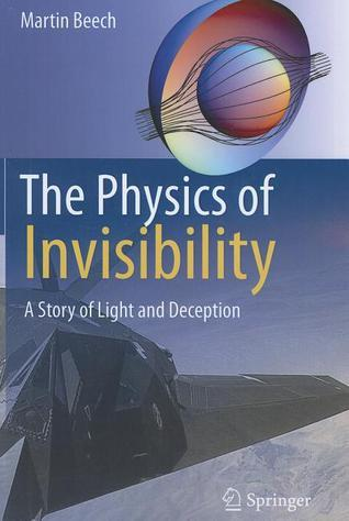 The Physics of Invisibility: A Story of Light and Deception Martin Beech