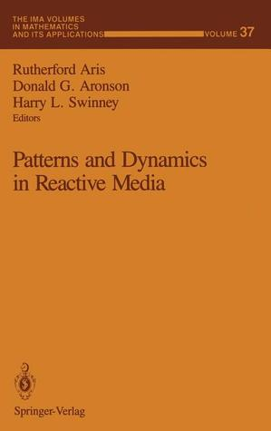 Patterns and Dynamics in Reactive Media Rutherford Aris