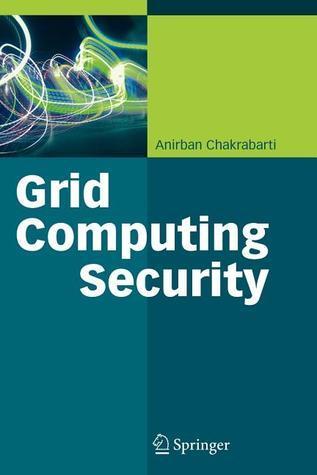 Grid Computing Security Anirban Chakrabarti
