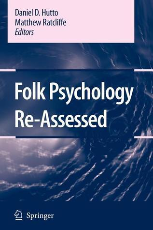 Folk Psychology Re-Assessed  by  Daniel D. Hutto