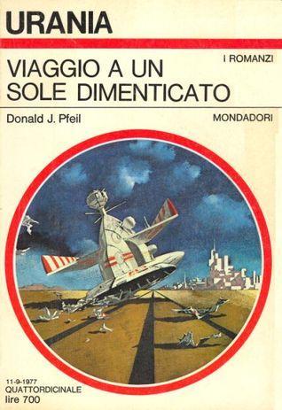 Viaggio a un sole dimenticato Donald J. Pfeil