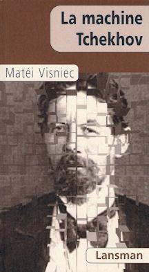 La machine Tchekhov  by  Matei Vişniec