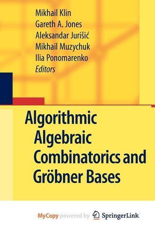 Algorithmic Algebraic Combinatorics and Gr Bner Bases Mikhail Klin