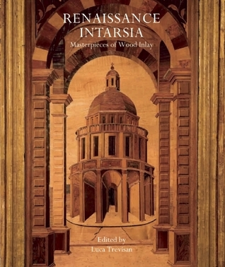 Renaissance Intarsia: Masterpieces of Wood Inlay Luca Trevisan
