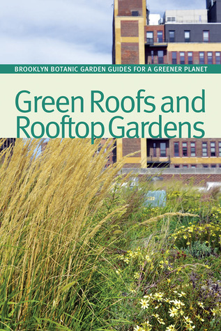 Green Roofs and Rooftop Gardens  by  Beth Hanson