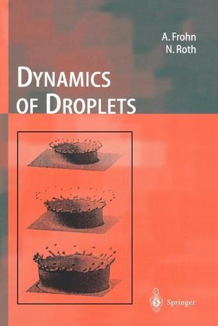 Dynamics of Droplets  by  Arnold Frohn