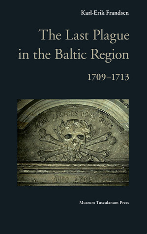 The Last Plague in the Baltic Region, 1709-1713  by  FRANDSEN