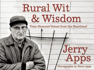 Rural Wit and Wisdom: Time-Honored Values from the Heartland Jerry Apps