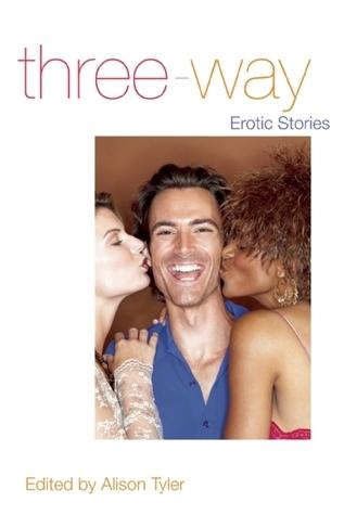 Three-Way: Erotic Stories Alison Tyler