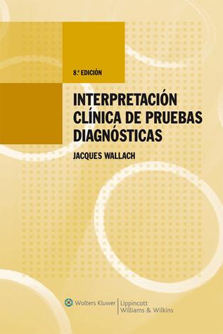 Interpretacion Clinica de Pruebas Diagnosticas  by  Jacques Wallach