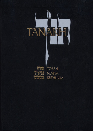 Tanakh: A New Translation of the Holy Scriptures According to the Traditional Hebrew Text/ Black Leatherette  by  Jewish Publication Society