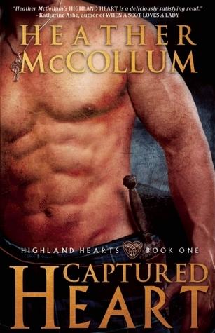 Captured Heart (Highland Hearts, #1) Heather McCollum