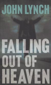 Falling Out Of Heaven  by  John Lynch