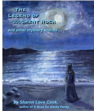The Legend of Judgment Rock and other Mystery Stories Sharon Love Cook
