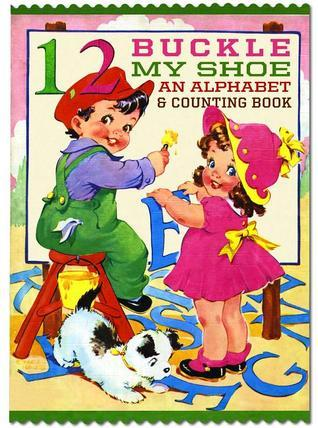 One, Two,  Buckle My Shoe: An Alphabet and Counting Shape Book  by  Ethel Hays