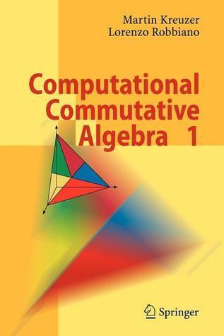 Computational Commutative Algebra 1  by  Martin Kreuzer