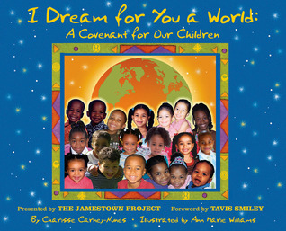 I Dream for You a World: A Covenant for Our Children  by  Charisse Carney-Nunes
