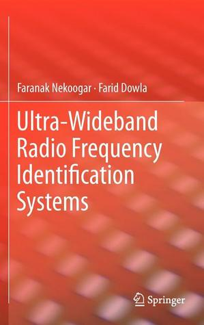 Ultra-Wideband Radio Frequency Identification Systems  by  Faranak Nekoogar