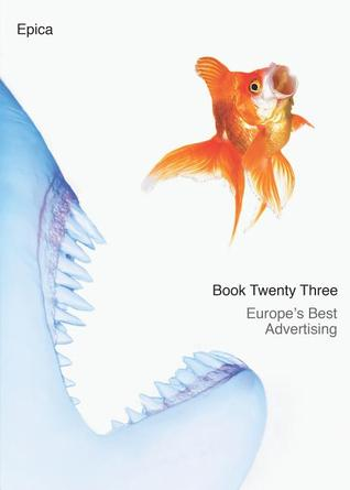 Epica Book 23: Europes Best Advertising  by  Epica