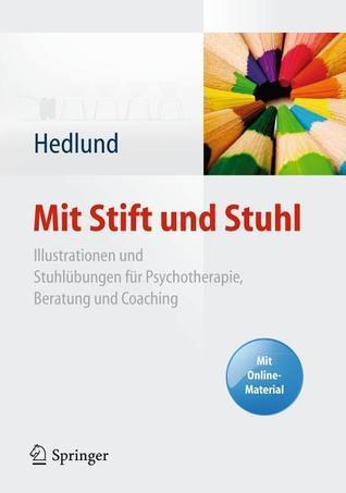 Mit Stift Und Stuhl: Illustrationen Und Stuhlübungen Für Psychotherapie, Beratung Und Coaching. Mit Online Material  by  Susanne Hedlund