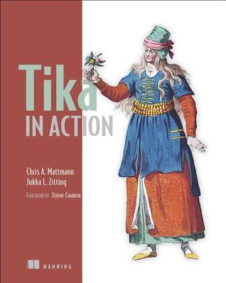 Tika in Action  by  Chris A. Mattmann