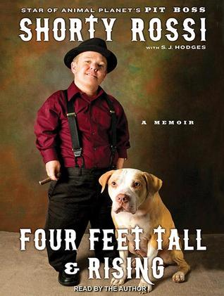 Four Feet Tall & Rising: A Memoir  by  Shorty Rossi