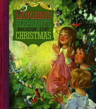 The Laughing Elephants Book of Christmas  by  Laughing Elephant Publishing