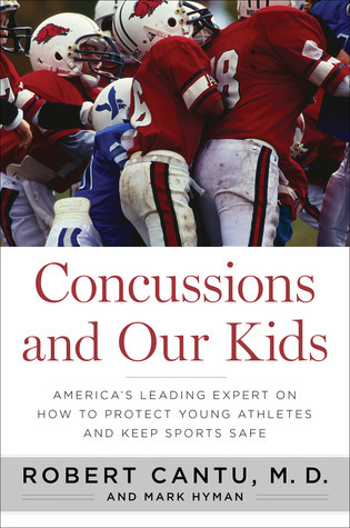Concussions and Our Kids: Americas Leading Expert on How to Protect Young Athletes and Keep Sports Safe  by  Robert Cantu