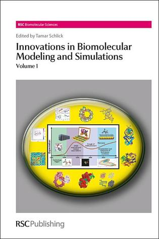 Innovations in Biomolecular Modeling and Simulations  by  Royal Society of Chemistry