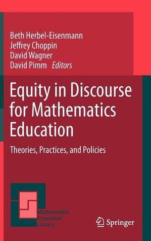 Equity in Discourse for Mathematics Education: Theories, Practices, and Policies  by  Beth Herbel-Eisenmann